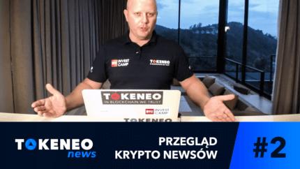 Tokeneo News#2 - Informacje ze świata Kryptowalut