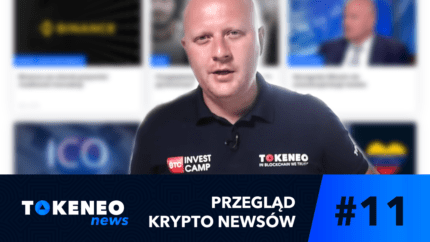 Tokeneo News#11 – Informacje ze świata kryptowalut