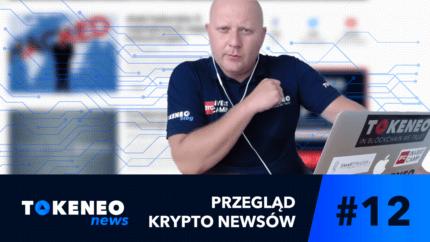 Tokeneo News#12 – Informacje ze świata kryptowalut