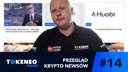 Tokeneo News#14 – Informacje ze świata kryptowalut