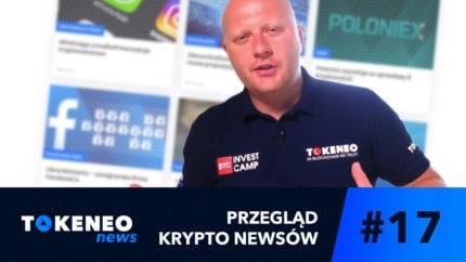 Tokeneo News#17 - Informacje ze świata Kryptowalut