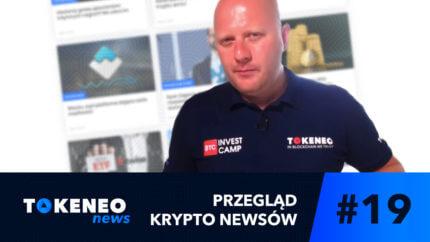 Tokeneo News#19 – informacje ze świata kryptowalut