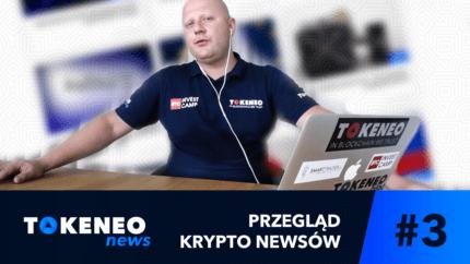 Tokeneo News#3 - Informacje ze świata Kryptowalut