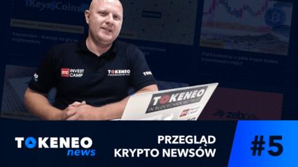 Tokeneo News#5 - Informacje ze świata Kryptowalut