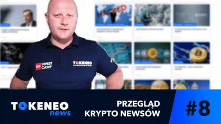 Tokeneo News#8 – Informacje ze świata Kryptowalut