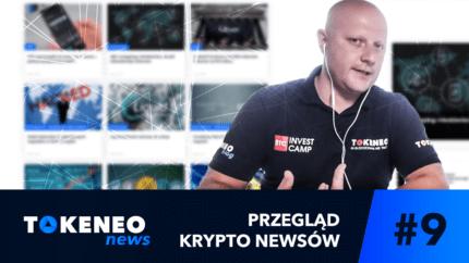 Tokeneo News#9 – Informacje ze świata Kryptowalut
