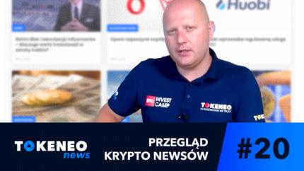 Tokeneo News#20 – Informacje ze świata kryptowalut