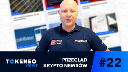 Tokeneo News#22 – Informacje ze świata kryptowalut