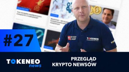 Tokeneo News#27 – Informacje ze świata kryptowalut