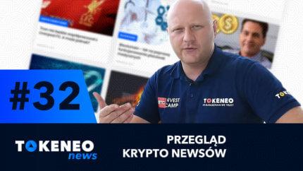 Tokeneo News#32 – Informacje ze świata kryptowalut