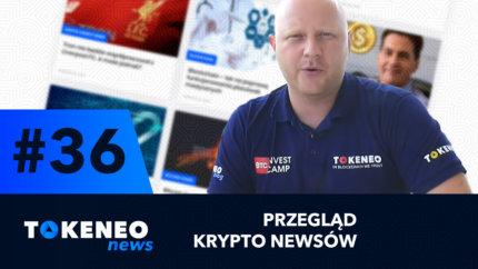 Tokeneo News#36 – Informacje ze świata kryptowalut
