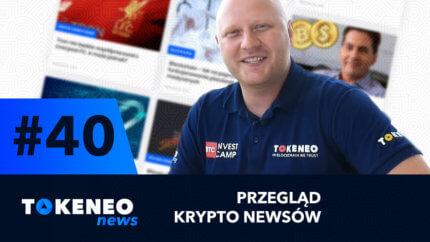 Tokeneo News #40 – Informacje ze świata kryptowalut
