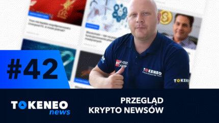 Tokeneo News#42 – Informacje ze świata kryptowalut